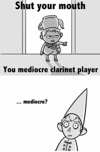 This makes me happy. Enjoy!: Shut your mouth  You mediocre clarinet player  mediocre? This makes me happy. Enjoy!