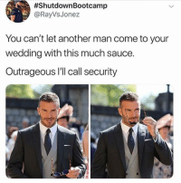 Mr Steal your princess 😂 davidbeckham:  #ShutdownBootcamp  @RayVsJonez  You can't let another man come to your  wedding with this much sauce.  Outrageous I'll call security Mr Steal your princess 😂 davidbeckham