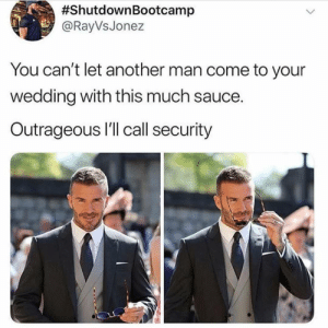 Mr steal your princess. by gotmilo11 FOLLOW HERE 4 MORE MEMES.:  #ShutdownBootcamp  @RayVsJonez  You can't let another man come to your  wedding with this much sauce.  Outrageous l'll call security Mr steal your princess. by gotmilo11 FOLLOW HERE 4 MORE MEMES.
