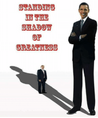 Memes, Obama, and Http: SIANDING  SHADOW  OF  GREATNESS 25 Memes Proving Trump Will Never Measure Up to Obama: http://bit.ly/2rxPlUj