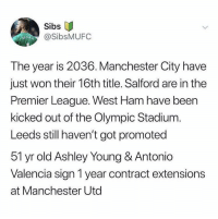 😂😂😂 https://t.co/EBSpzHbRqu: Sibs  @SibsMUFC  DEGE  The year is 2036. Manchester City have  just won their 16th title. Salford are in the  Premier League. West Ham have been  kicked out of the Olympic Stadium.  Leeds still haven't got promoted  51 yr old Ashley Young & Antonio  Valencia sign 1 year contract extensions  at Manchester Utd 😂😂😂 https://t.co/EBSpzHbRqu