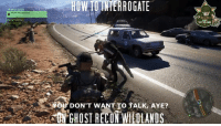 Memes, Intel, and 🤖: SICARIO LEADER  Reach the  HOWTUNHERROGATE  DON'T WANT TO TALK, AYE?  ON GHOST RECON WILOLANDS This is a proven method to gain even more intel from the cartel   DannyTheInfidel