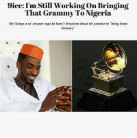 "Abraham Lincoln, Memes, and Music: Sice I'm Still Working on Bringing  That Grammy To Nigeria  The Congo a so crooner says he hasn't forgotten about his promise to ""bring home  Grammy What year will 9ice bring home the grammy he promised us in 2008? 🤔 Follow @KraksNews for more 😉 ----------------------------- We should still keep our fingers crossed for that Grammy award from 9ice as the singer revealed he hasn't forgotten the promise he made to us in his hit song, 'Street Credibility'. ----------------------------- 9ice (real name: Abolore Adigun) made this known in an interview with The Punch Newspaper; saying he has neither forgotten nor given up on his dream to ""bring home Grammy"". ----------------------------- ""I am still working on bringing the Grammy to Nigeria. Abraham Lincoln tried several times before he became the President of the US while Buhari tried about four times before he became President. As long as I am still doing music, I can still get the Grammy, "" 9ice said. ----------------------------- The singer also denied reports that he isn't on good terms with former Coded Tunes label mates, Olamide and Reminisce. ----------------------------- ""There is no issue between myself, Olamide and Reminisce. The reason I was not at one of Olamide's concerts was because I was not in the country and that was the same reason I missed Reminisce album listening party."" 9ice explained. ""It is just that our schedules are tighter now."" ----------------------------- Source: The Punch Newspaper, YNaija Kraksnews"