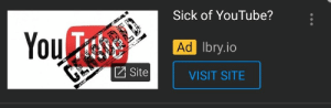 youtube.com, Guess, and Sick: Sick of YouTube?  Ibry.io  VISIT SITE  You  Ad  .I0  Site Even YouTube is trying to get people away I guess.