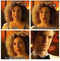 Doctor, Memes, and Death: sigh  Doctor you and your secrets  You'll be the death of me Same mattsmith doctorwho eleven tardis fezesarecool DW bowtiesarecool drwho davidtennant Christophereccleston petercapaldi ten twelve nine