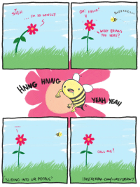 Slidin into ur petals [OC]: SIGH  OH! HELLO  122222  'm So LONELY  WHAT BRINGS  YOU HERE?  NNG HNNG  YEAH YEAH  CALL ME  SLIDING INTO UR PETAL Slidin into ur petals [OC]