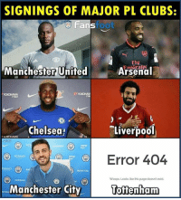 When you see it 😳😂: SIGNINGS OF MAJOR PL CLUBS:  Fans  foot  Fly  Manchester United  Arsenal  TYRES  AB  St  Chelsea  Liverpool  TXOHAMA  Error 404  NIY  NISSAN  Woops Looks ike this page doesn't exist.  Manchester City  öffenham When you see it 😳😂