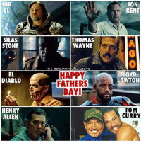 Who's the best Father in the DCEU ? 🤔 HAPPY FATHERSDAY FROM THE DADS OF THE DCFILMS ! 😍👏🏽 The Next Fathers we'll be seeing is SilasStone and HenryAllen in JusticeLeague and then TomCurry in AquaMan ! 😱 DCExtendedUniverse 💥: SILAS  STONE  EL  DIABLO  HENRY  ALLEN  THOMAS  WAYNE  G I  QOC. MAR  NITE  HAPPY  JON  KENT  FLOYD  LAWTON  TOM  CURRY Who's the best Father in the DCEU ? 🤔 HAPPY FATHERSDAY FROM THE DADS OF THE DCFILMS ! 😍👏🏽 The Next Fathers we'll be seeing is SilasStone and HenryAllen in JusticeLeague and then TomCurry in AquaMan ! 😱 DCExtendedUniverse 💥