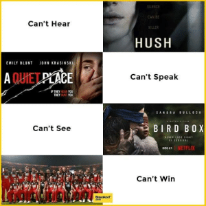 RCB se naa ho payega!: SILENCE  CAN BE  KILLER  Can't Hear  HUSH  EMILY BLUNT JOHN KRASINSKI  QUİET  CE  Can't Speak  IF THEY HEAR YOU  THEY HUNT YOU  SANDRA BULLO C K  Can't See  BIRD BOX  NEVER LOSE SIGHT  OF SURVIVAL  1 | NETFLIX  Can't Win  Bewakoof  com RCB se naa ho payega!