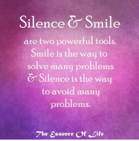 The essence of life  <3 www.thewellnessuniverse.com #WUVIP: Silence Smile  are two powerful tools  Smile is the way to  solve many problems  Silence is the way  to avoid many  problems  The  Essence Of Life The essence of life  <3 www.thewellnessuniverse.com #WUVIP
