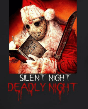 Happy Friday the 13th: SILENT NIGHT  DEADLY NIGHT Happy Friday the 13th