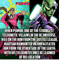 "(TYPO: Incapacitated*) Thought this was an interesting fact for all my Batman fans that have been like ""he just needs a match to kill him"" in my last fact. MM can literally kill Batman with his mind before he even thinks to bring out a lighter fam -- Check the last fact to catch up on the debate!: SIMON  ULTIMATE  HERO FACTS  Fact #492  WHEN PSIMON, ONE OF THE STRONGEST  TELEKINETICEVILLAINSINTHEDCUNIVERSE,  WAS ON THE RUN FROM THEUUSTICELEAGUE,  MARTIAN MANHUNTERINCOMPACITATED  HIM FROM THE OTHER SIDE OF THE EARTH  WITH HISTELEKINESISONCEHELEARNED  OF HIS LOCATION (TYPO: Incapacitated*) Thought this was an interesting fact for all my Batman fans that have been like ""he just needs a match to kill him"" in my last fact. MM can literally kill Batman with his mind before he even thinks to bring out a lighter fam -- Check the last fact to catch up on the debate!"