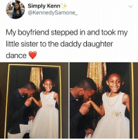 Memes, Boyfriend, and Wholesome: Simply Kenn  @KennedySamone  My boyfriend steppedi  little sister to the daddy daughter  dance Wholesome^wholesome