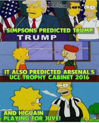 The simpsons 😂😂😂 👉Follow @soccergrand for more👈 Follow @totalfootys & @footballmydope: SIMPSONS PREDICTED TRUMP  TRUMP  IT ALSO PREDICTED ARSENAL S  UCLA TROPHY CABINET 2016  AND HIGUAIN  PLAYING FOR JUVE! The simpsons 😂😂😂 👉Follow @soccergrand for more👈 Follow @totalfootys & @footballmydope