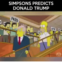 SIMPSONS PREDICTS  DONALD TRUMP  PAID Simpsons once again predicted the future in 2000.