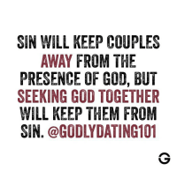 I just love seeing couples seek God together! Keep striving, you all are examples!: SIN WILL KEEP COUPLES  AWAY FROM THE  PRESENCE OF GOD, BUT  SEEKING GOD TOGETHER  WILL KEEP THEM FROM  SIN. @GODLYDATING101 I just love seeing couples seek God together! Keep striving, you all are examples!