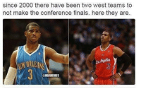 Chris Paul, Finals, and Nba: since 2000 there have been two west teams to  not make the conference finals. here they are.  ORLEAN  (UDKBAMEMES Chris Paul just can't make it past the second round.