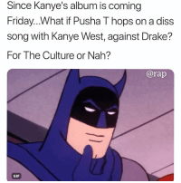 """Do it for the Culture, They Gone Bite like Vultures"" ➡️ DM 5 FRIENDS FOR A SHOUTOUT: Since Kanye's album is coming  Friday...What if Pusha T hops on a diss  song with Kanye West, against Drake?  For The Culture or Nah?  ISS  @rap  GIF ""Do it for the Culture, They Gone Bite like Vultures"" ➡️ DM 5 FRIENDS FOR A SHOUTOUT"