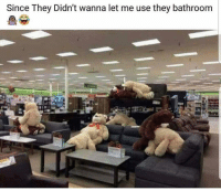 Memes, Furniture, and 🤖: Since They Didn't wanna let me use they bathroom CLEAN UP IN THE FURNITURE SECTION 😂😂😂😂😂😂