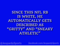 """""""Who is: Christian McCaffrey?"""" #JeopardySports #CARvsPIT https://t.co/LuG1XiVdFd: SINCE THIS NFL REB  IS WHITE, HE  AUTOMATICALLY GETS  DESCRIBED AS  """"GRITTY"""" AND """"SNEAKY  ATHLETIC""""  @JeopardySports facebook.com/JeopardySports """"Who is: Christian McCaffrey?"""" #JeopardySports #CARvsPIT https://t.co/LuG1XiVdFd"""