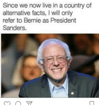 alternativefacts alternativereality alternativepresident berniesanders RP @m.a.r.1.t.z.a: Since we now live in a country of  alternative facts, l will only  refer to Bernie as President  Sanders. alternativefacts alternativereality alternativepresident berniesanders RP @m.a.r.1.t.z.a
