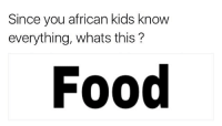 Since you african kids know  everything, whats this?  Food i tried .. 🚗c