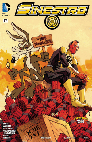 Sinestro and his partner in crime: SINESTR  DC  COMICSTM  17  WORLD  DOMINATION  FANOSIAN  PaAnST  LOONEY TUNES  VARIANT  COVER  BUNN  WALKER  ACME  TNT  EDWARDS  KUDRANSKI  HENNESSEY  SCOTT  WRIGHT  DCCOMICS COM  RATED T TEEN  JAN 2016 Sinestro and his partner in crime