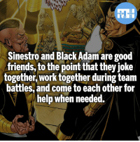 Batman, Best Friend, and Friends: Sinestro and Black Adam are good  friends, to the point that they joke  together,work together during team  battles, and come to each other for  help when needed. What comic book character would you want as a best friend? - My other IG accounts @factsofflash @yourpoketrivia @webslingerfacts ⠀⠀⠀⠀⠀⠀⠀⠀⠀⠀⠀⠀⠀⠀⠀⠀⠀⠀⠀⠀⠀⠀⠀⠀⠀⠀⠀⠀⠀⠀⠀⠀⠀⠀⠀⠀ ⠀⠀--------------------- batmanvssuperman xmen batman superman wonderwoman deadpool spiderman hulk thor ironman marvel greenlantern theflash wolverine daredevil aquaman justiceleague homecoming infinitywar ezramiller wallywest redhood avengers Poseidon blackpanther tomholland blackadam like4like sinestro
