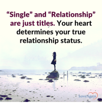 """Memes, Love Again, and 🤖: """"Single"""" and """"Relationship""""  are just titles. Your heart  determines your true  relationship status.  Love  Again 'Single' and 'Relationship' are just titles. Do you agree? ~ loveagain.com/fb"""