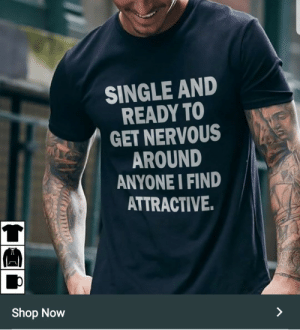 Dank, Memes, and Target: SINGLE ANID  READY TO  GET NERVOUS  AROUND  ANYONE I FIND  ATTRACTIVE  兀  Shop Now meirl by Felix_xCat MORE MEMES
