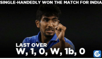Let us take a moment to appreciate Jasprit Bumrah's heroics.: SINGLE HANDEDLY WON THE MATCH FOR INDIA  LAST OVER  W, 1, o, W, 1b, o Let us take a moment to appreciate Jasprit Bumrah's heroics.