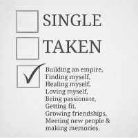 https://t.co/Z9onBmGE4p: SINGLE  TAKEN  Building an empire,  Finding myself,  Healing myself  Loving myself,  Being passionate,  Getting fit,  Growing friendships,  Meeting new people &  making memories https://t.co/Z9onBmGE4p