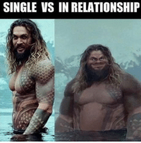 I am the one on the right in any situation: SINGLE VS IN RELATIONSHIP I am the one on the right in any situation