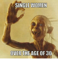 Gotta let it come naturally ;) Some of you stay chasing that ring!! Haha single singlelife singleproblems foreveralone singlesquad teamsingle P.S. best meme of all time btw!!! Lol: SINGLE WOMEN  OVER  THE AGE OF 30 Gotta let it come naturally ;) Some of you stay chasing that ring!! Haha single singlelife singleproblems foreveralone singlesquad teamsingle P.S. best meme of all time btw!!! Lol
