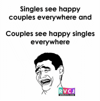 Confusion hi confusion hai..😂😂 rvcjinsta: Singles see happy  couples everywhere and  Couples see happy singles  everywhere  RVC J  WWW. RVCJ.COM Confusion hi confusion hai..😂😂 rvcjinsta