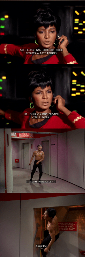 wolfsmom1:  drst:   jenniferrpovey:  bemusedlybespectacled:  darkrainbow13:  George Takei was so excited to do this shirtless episode. He spent all his free time doing push-ups for a week before they shot this.  they were going to give him a katana and have him be a samurai, but he didn't want to be stereotypical, so he told the execs that he could fence and they wrote in references to the three musketeers instead he could not, in fact, fence he spent the weekend before shooting learning how  Not only that, but he found he likedfencing, kept it up, and became a master fencer. When I had the privilege to hear him talk at AwesomeCon 2015, he informed us he isa master fencer. It was a very clear implication that he is stillfencing at his advanced age. No wonder he's so healthy. He had fartoo much fun with this episode and it shows.   Hikaru Sulu, our first Space Pirate.    I ❤️George. : SIR, LEVEL TWO, CORRIDOR THREE  REPORTS A DISTURBANCE   MR. SULU CHASING CREWMEN  WITH A SWORD.   LAUGHS MANIACALLY   VIRONMENTAL  NGINEERING  RSONNEL ONLY  COWARDS! wolfsmom1:  drst:   jenniferrpovey:  bemusedlybespectacled:  darkrainbow13:  George Takei was so excited to do this shirtless episode. He spent all his free time doing push-ups for a week before they shot this.  they were going to give him a katana and have him be a samurai, but he didn't want to be stereotypical, so he told the execs that he could fence and they wrote in references to the three musketeers instead he could not, in fact, fence he spent the weekend before shooting learning how  Not only that, but he found he likedfencing, kept it up, and became a master fencer. When I had the privilege to hear him talk at AwesomeCon 2015, he informed us he isa master fencer. It was a very clear implication that he is stillfencing at his advanced age. No wonder he's so healthy. He had fartoo much fun with this episode and it shows.   Hikaru Sulu, our first Space Pirate.    I ❤️George.