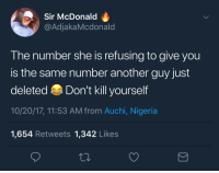 <p>One man&rsquo;s treasure is another man&rsquo;s trash. Don&rsquo;t sweat and move on (via /r/BlackPeopleTwitter)</p>: Sir McDonald  @AdjakaMcdonald  The number she is refusing to give you  is the same number another guy just  deleted Don't kill yourself  10/20/17, 11:53 AM from Auchi, Nigeria  1,654 Retweets 1,342 Likes <p>One man&rsquo;s treasure is another man&rsquo;s trash. Don&rsquo;t sweat and move on (via /r/BlackPeopleTwitter)</p>