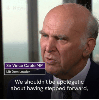 """Memes, 🤖, and Cable: Sir Vince Cable MP  Lib Dem Leader  We shouldn't be apologetic  about having stepped forward, """"We shouldn't be apologetic about having stepped forward when we were in a major national emergency.""""  Sir Vince Cable defends the Lib Dems' decision to form a coalition with the Conservatives in 2010."""