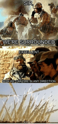 Military humor and military life. funny-soldiers-surrounded-missile-launch http://www.HireaVeteran.com: SIR.  WE'RE SURROUNDED  EXCELLENT  NOW WE CANFIRE IN ANY DIRECTION Military humor and military life. funny-soldiers-surrounded-missile-launch http://www.HireaVeteran.com