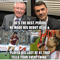 """Memes, Period, and Best: SIRALENFERGUSONONMALDINI  """"HE'S THE BEST PERIOD  HE MADE HISDEBUT AT16 &  Credit.  asoccerclub  @Instatroll futbol  PLAYED HIS LAST AT41. THAT  TELLS YOUR EVERYTHING. Sir Alex Ferguson On Maldini: 👆🏻 Follow @iamtrollfutbol"""