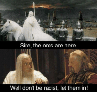 """Dank, Meme, and Racist: Sire, the orcs are here  Well don't be racist, let them in! <p>Stolen like your bike via /r/dank_meme <a href=""""https://ift.tt/2H09oOl"""">https://ift.tt/2H09oOl</a></p>"""