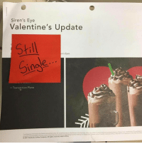 """Barista, Corporation, and Corporate: Siren's Eye  Valentine's Update  Still  n's Eyes  Dinge  Transaction Plane  cont dential information for Starbucks partners only. Do photocopy or distribute or properly destroy Please note Trademark andRegste  not to third parties After use, store a cecure place Affairs Pke Place  sa trademark of the """"a Pao MM  &Corporate in a  02017 Starbucks Coffee Company.  All rights  reserved. aw27 EYE10  irma ing our trademarks please contactu IF YOU'RE SINGLE, COMMENT """" FOREVERALONE"""" BELOW AND GO THROUGH THE COMMENTS AND MEET A NEW SINGLE BARISTA SO YOU DON'T HAVE TO BE LONELY THIS VALENTINE'S DAY ❤️ BaristaLife ValentinesDay {📸: @jr0k} • AND IF YOU ACTUALLY START TALKING TO SOMEONE BC OF THIS POST, LET US KNOW THE STORY!!!"""