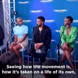 ithelpstodream: The impact of Black Panther is so powerful that even the cast can't hold back their tears.: Sirius  ki  SiriusXm)  Sirlusxm)  SiriusXIm  iriuskm  Siri  xm  XI  Sirilian  ri s  Seeing how the movement is,  how it's taken on a life of its own, ithelpstodream: The impact of Black Panther is so powerful that even the cast can't hold back their tears.