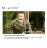 "Lmfao @streetposts 😂😂😂: SIS is finished  John Cena declares war on ISIS  ""Those goat fuckers need some attitude adjustment, said the WWE champ  and national hero. USA warns for ISIS extinction Lmfao @streetposts 😂😂😂"