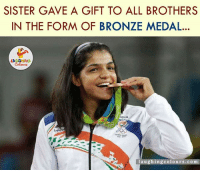 Thank you Sakshi Malik for the Gift on this auspicious day of Raksha Bandhan... (y): SISTER GAVE A GIFT TO ALL BROTHERS  IN THE FORM OF BRONZE MEDAL..  NDIA  laughingcolours.com Thank you Sakshi Malik for the Gift on this auspicious day of Raksha Bandhan... (y)