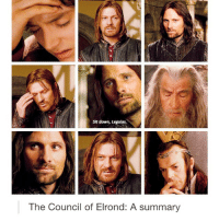 Sit Down Legolas The Council Of Elrond A Summary This Is So True
