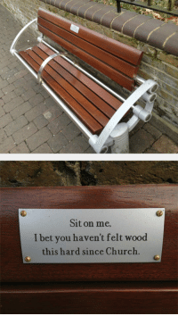 <p>Park Bench In East London.</p>: Sit on me  I bet vou haven't felt wood  this hard since Church <p>Park Bench In East London.</p>