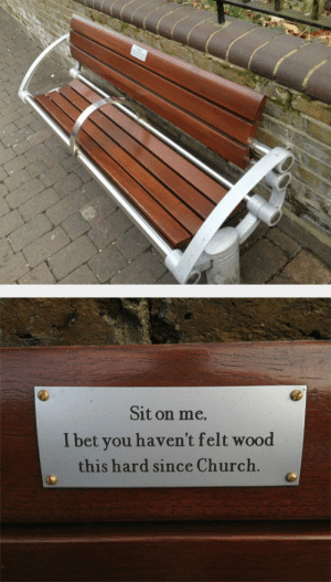 srsfunny:  Park Bench In East Londonhttp://srsfunny.tumblr.com/: Sit on me,  I bet you haven't felt wood  this hard since Church. srsfunny:  Park Bench In East Londonhttp://srsfunny.tumblr.com/