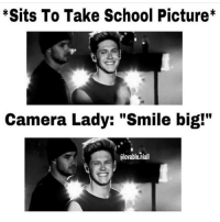 """Mee: *Sits To Take School Picture  Camera Lady: """"Smile big!""""  alovable,niall Mee"""