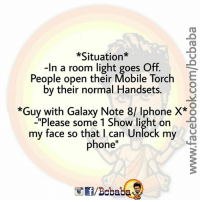 "Aisa hai kya kuch? Hamara toh Shake karte hi Torch on ho jata hai BC😋✊ Bcbaba: *Situation*  -In a room light goes Off.  People open their Mobile Torch  by their normal Handsets.  *Guy with Galaxy Note 8/ Iphone X* o  ""Please some 1 Show light on  my face so that I can Unlock my  phone  /Boba Aisa hai kya kuch? Hamara toh Shake karte hi Torch on ho jata hai BC😋✊ Bcbaba"